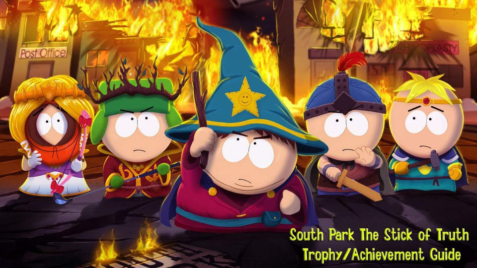 South Park: The Stick of Truth Trophy/Achievement Guide – HTG