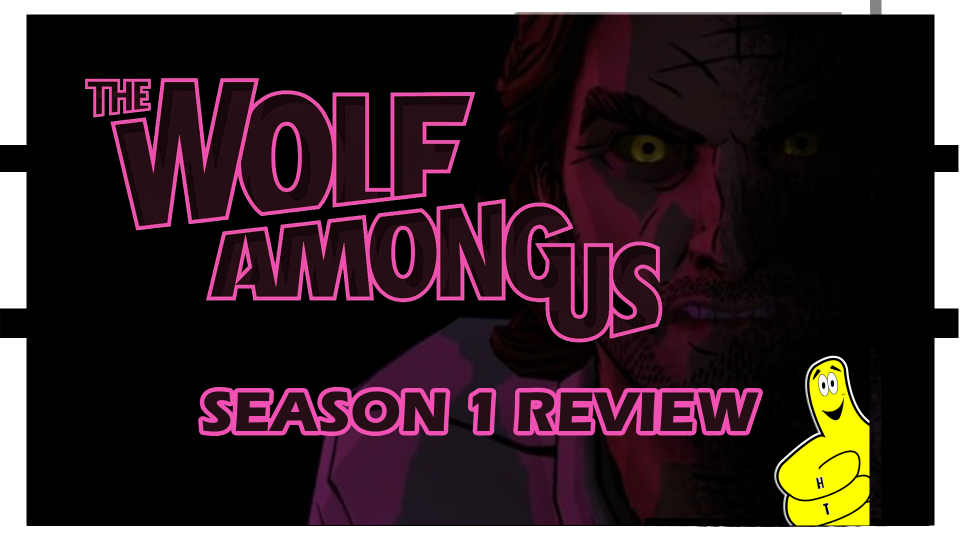 The Wolf Among Us Season 1 Review – HTG
