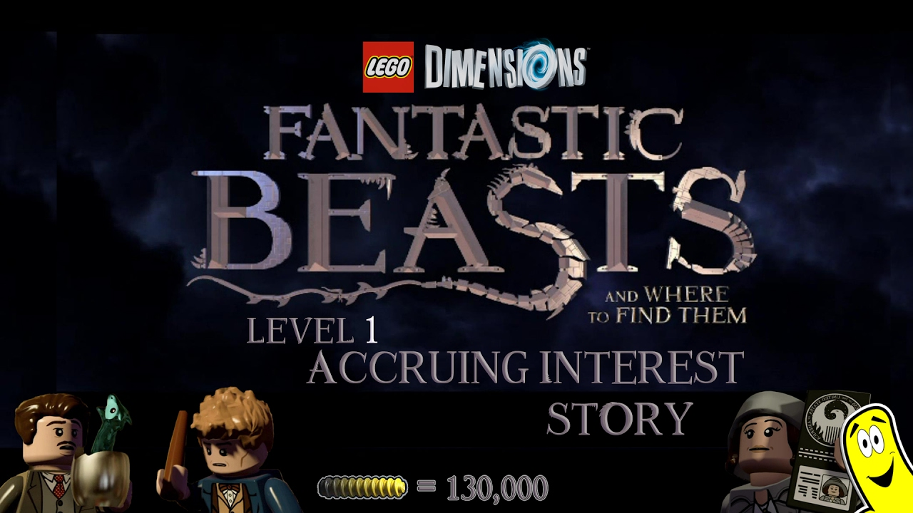 Lego Dimensions: Fantastic Beasts / Accruing Interest STORY – HTG