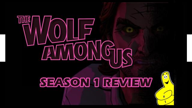 The Wolf Among Us Season 1 Review – HTG
