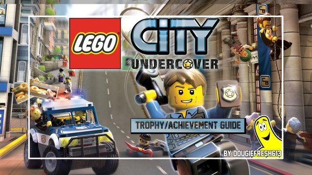 LEGO City Undercover Trophy/Achievement Guide – HTG