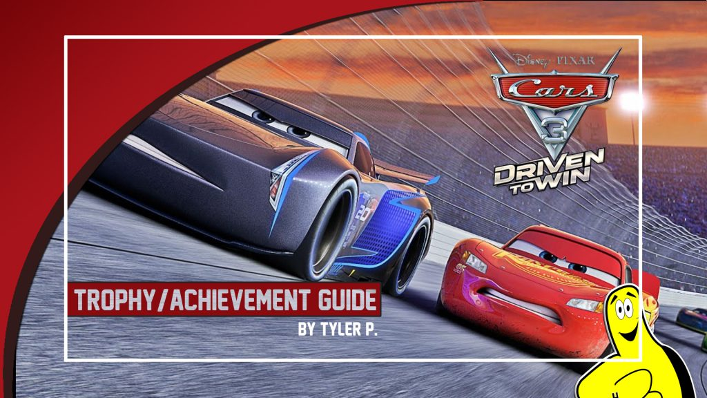 Cars 3 Driven to Win: Trophy/Achievement Guide and Roadmap