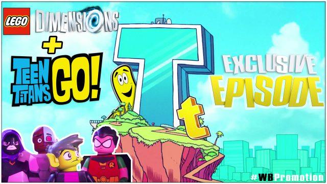 Lego Dimensions: Teen Titans Go Exclusive Episode – HTG