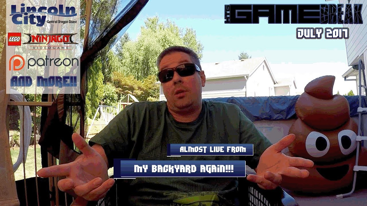 Gamebreak: July 2017 with Brian (Almost Live Poolside in my backyard!) – HTG