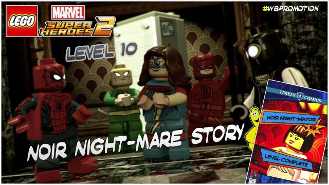 Lego Marvel Superheroes 2: Level 10 / Noir Night-Mayor STORY – HTG