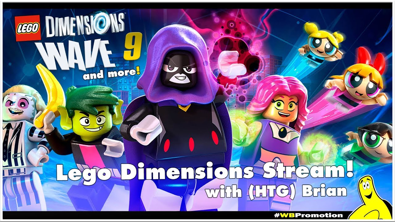 HTGtv: Lego Dimensions Wave 9 Stuffs LIVE Stream with Brian – HTG