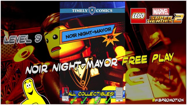 Lego Marvel Superheroes 2: Level 9 / Noir Night-Mayor FREE PLAY (All Collectibles) – HTG