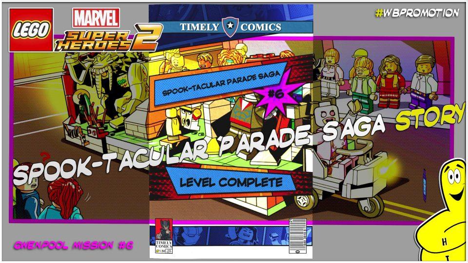 Lego Marvel Super Heroes 2: Gwenpool Mission 6 / Spook-tacular Parada Saga STORY – HTG