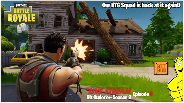 Fortnite Battle Royale: Git Guder'er Season 2 Ep 9 /HTG Squad Deep! (5/12/18) – HTGtv