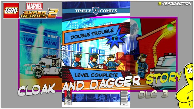 Lego Marvel Superheroes 2: Cloak and Dagger DLC STORY – HTG