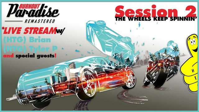 Burnout Paradise Remastered Session 2 – HTGtv