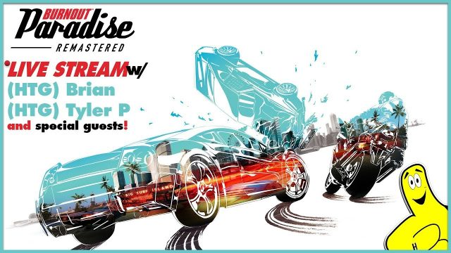HTGtv: Burnout Paradise Remastered with Brian and friends! – HTG