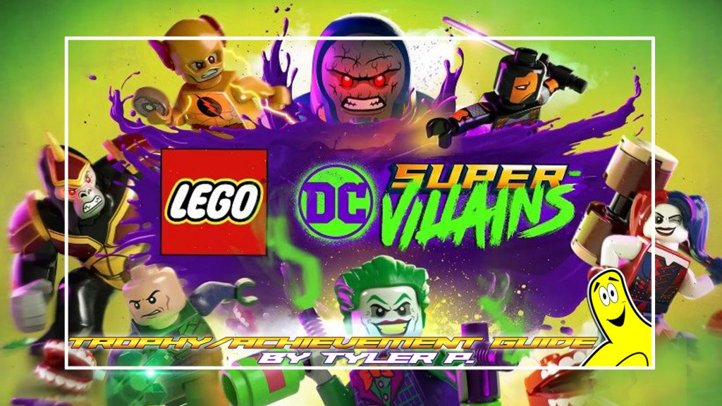 Lego DC Super-Villains Trophy/Achievement Guide | Happy