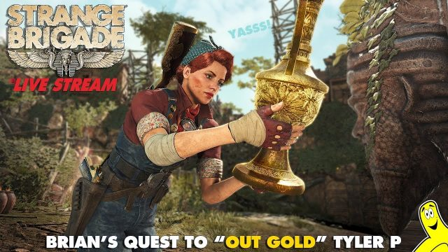 "Strange Brigade: Brian's Quest to ""Out Gold"" Tyler (9/17/18) – HTGTv"