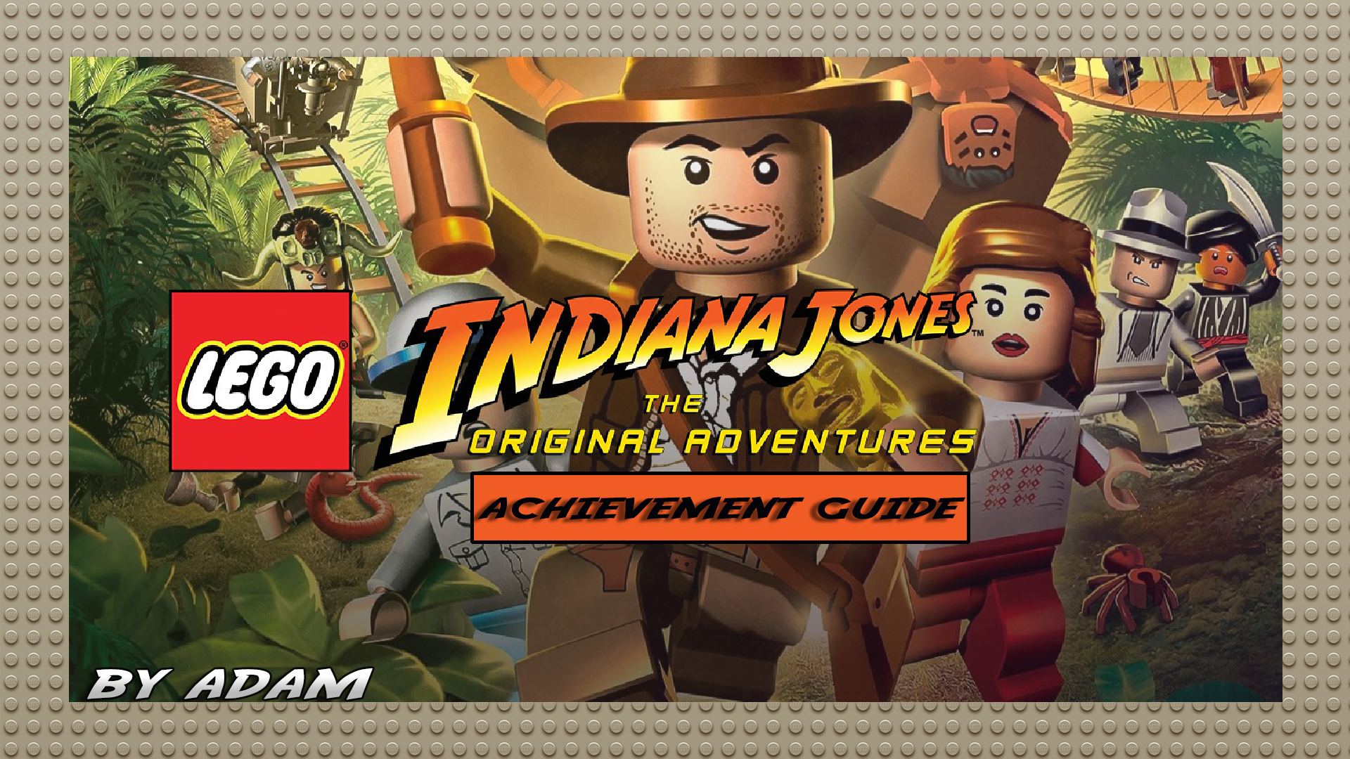 LEGO Indiana Jones The Original Adventures Achievement Guide